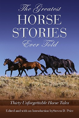 Image for Greatest Horse Stories Ever Told: Thirty Unforgettable Horse Tales