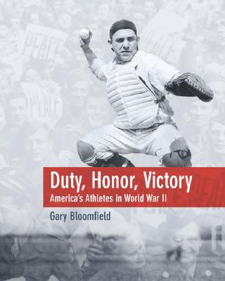 Image for Duty, Honor, Victory: America's Athletes in World War II