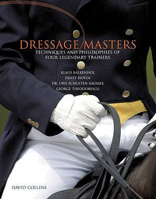 Image for Dressage Masters: Techniques and Philosophies of Four Legendary Trainers