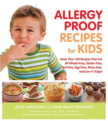 Image for Allergy Proof Recipes for Kids: More Than 150 Recipes That are All Wheat-Free, Gluten-Free, Nut-Free, Egg-Free and Low in Sugar