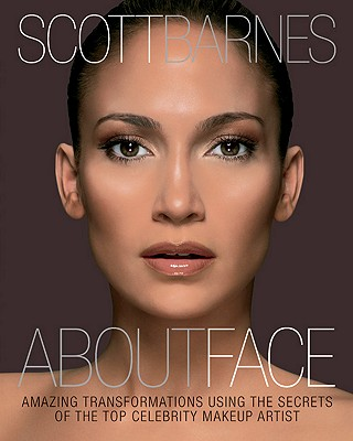 Image for About Face: Amazing Transformations Using the Secrets of the Top Celebrity Makeup Artist