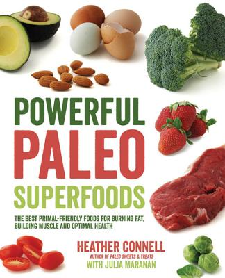 Image for Powerful Paleo Superfoods: The Best Primal-Friendly Foods for Burning Fat, Building Muscle and Optimal Health