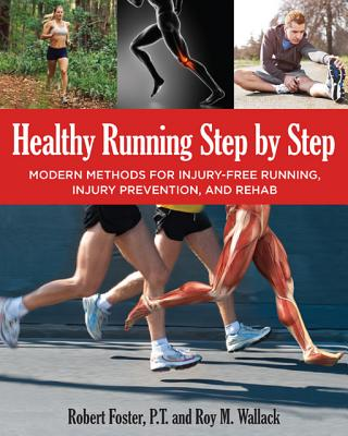 Image for Healthy Running Step by Step: Self-Guided Methods for Injury-Free Running: Training - Technique - Nutrition - Rehab