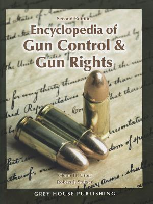 Image for Encyclopedia of Gun Control & Gun Rights (2nd Edition)