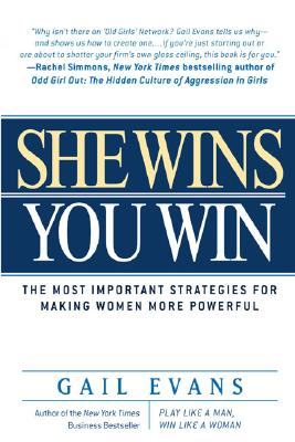 Image for She Wins, You Win: The Most Important Strategies for Making Women More Powerful
