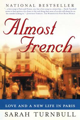 Image for Almost French: Love and a New Life in Paris