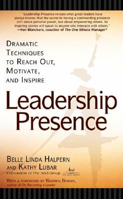 Leadership Presence, Lubar, Kathy; Halpern, Belle Linda