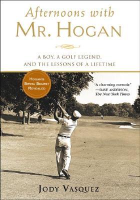 AFTERNOONS WITH MR. HOGAN : A BOY  A GOL, JODY VASQUEZ