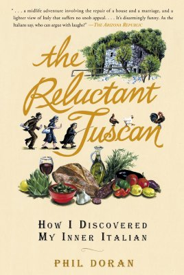 "The Reluctant Tuscan: How I Discovered My Inner Italian, ""Doran, Phil"""