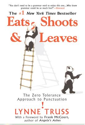 Image for Eats, Shoots  &  Leaves: The Zero Tolerance Approach to Punctuation