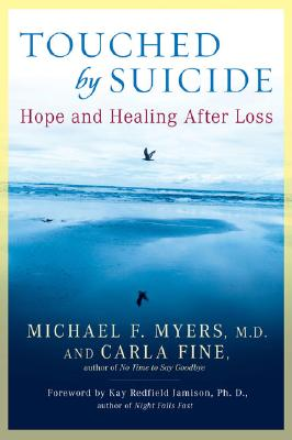 Touched by Suicide: Hope and Healing After Loss, Michael F. Myers, Carla Fine