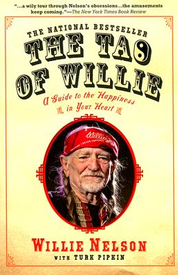 Image for The Tao of Willie  A Guide to the Happiness in Your Heart
