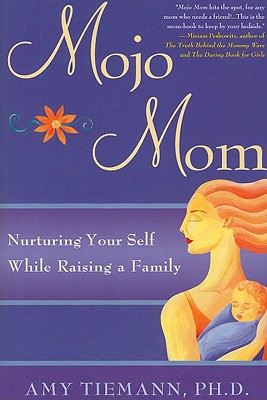 Image for Mojo Mom: Nurturing Your Self While Raising a Family