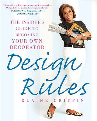 Image for Design Rules: The Insider's Guide to Becoming Your Own Decorator