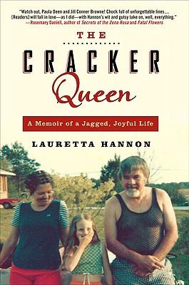 The Cracker Queen: A Memoir of a Jagged, Joyful Life, Lauretta Hannon