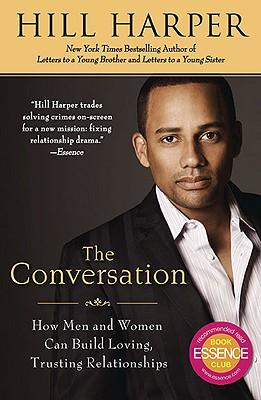 CONVERSATION : HOW BLACK MEN AND WOMEN C, HILL HARPER