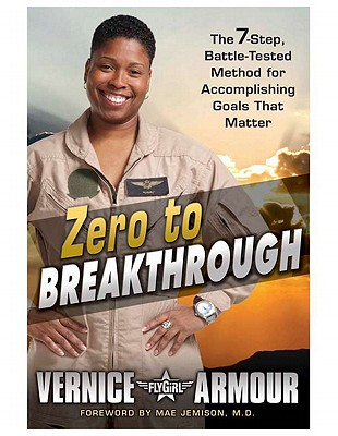 Zero to Breakthrough: The 7-Step, Battle-Tested Method for Accomplishing Goals that Matter, Armour, Vernice