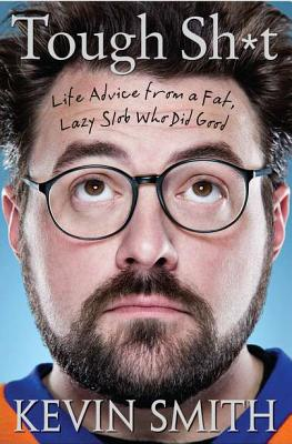 Image for Tough Sh*t: Life Advice from a Fat, Lazy Slob Who Did Good