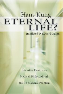 Image for Eternal Life?: Life After Death as a Medical, Philosophical, and Theological Problem