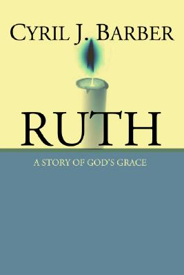 Image for Ruth: A Story of God's Grace: An Expositional Commentary