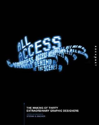 Image for All Access: The Making of Thirty Extraordinary Graphic Designers