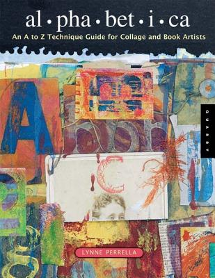 Image for Alphabetica: An A-Z Creativity Guide for Collage and Book Artists (Quarry Book)