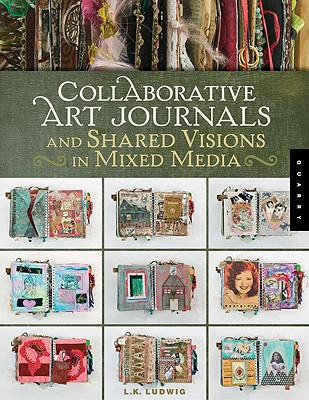 Image for Collaborative Art Journals and Shared Visions in Mixed Media