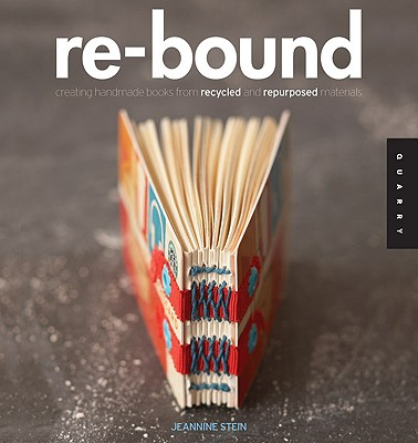 Image for Re-Bound: Creating Handmade Books from Recycled and Repurposed Materials
