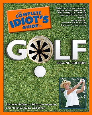 Complete Idiots Guide To Golf, MICHELLE MCGANN, MATTHEW RUDY