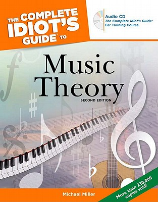 Complete Idiots Guide to Music Theory, MICHAEL MILLER