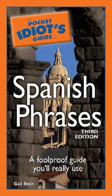Image for The Pocket Idiot's Guide to Spanish Phrases, 3rd Edition