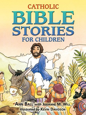 Catholic Bible Stories For Children, Ball, Ann