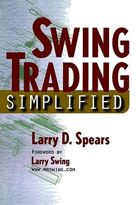 Swing Trading Simplified, Spears, Larry
