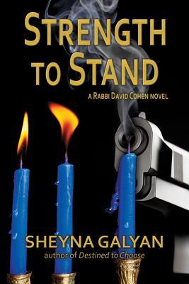 Strength to Stand (Rabbi David Cohen, Book #2), Sheyna Galyan