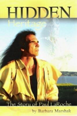 Image for Hidden Heritage The Story of Paul LaRoche