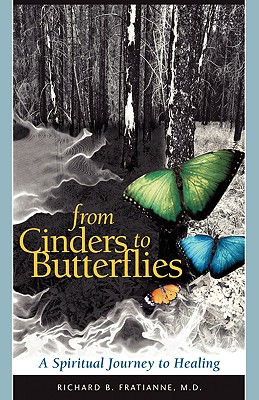 From Cinders to Butterflies, Fratianne, Richard B.