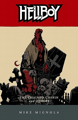 Hellboy, Vol. 3: The Chained Coffin and Others, Mignola, Mike