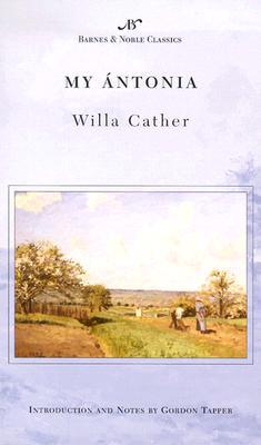 My Antonia (Barnes & Noble Classics), Willa Cather