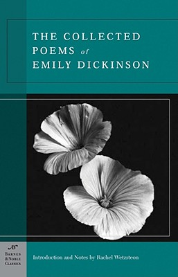 The Collected Poems of Emily Dickinson (Barnes & Noble Classics Series), Emily Dickinson