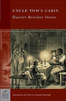 Uncle Tom's Cabin (Barnes & Noble Classics Series), Harriet Beecher Stowe