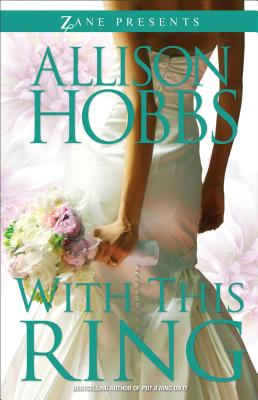 With This Ring: A Novel (Zane Presents), Allison Hobbs
