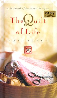 Image for The Quilt of Life: A Patchwork of Devotional Thoughts