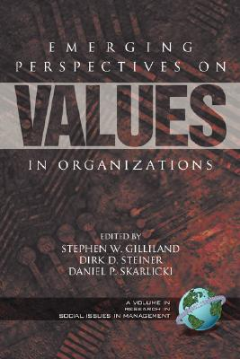 Image for Emerging Perspectives on Values in Organizations (Research in Social Issues in Management)