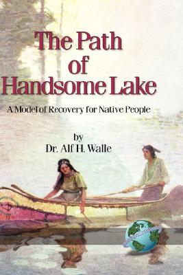 Image for Path Of Handsome Lake : A Model Of Recovery For Native People