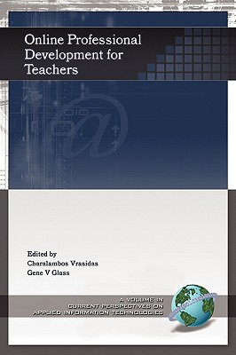 Online Professional Development for Teachers (Current Perspectives on Applied Information Technologies)