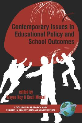 Contemporary Issues in Educational Policy And School Outcomes (Research and Theory in Educational Administration)