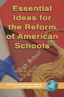 Image for Essential Ideas For The Reform of American Schools (Research and Theory in Educational Administration)
