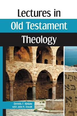 Lectures in Old Testament Theology, Kinlaw, Dennis F. and John N. Oswalt