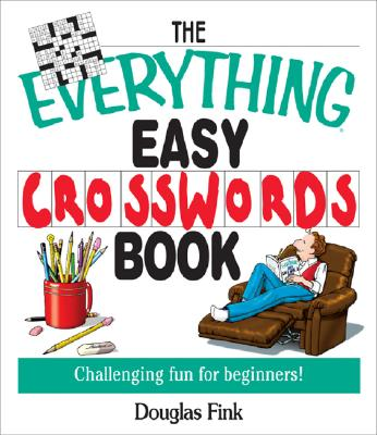 The Everything Easy Cross-Words Book: Challenging Fun for Beginners, Fink, Douglas R
