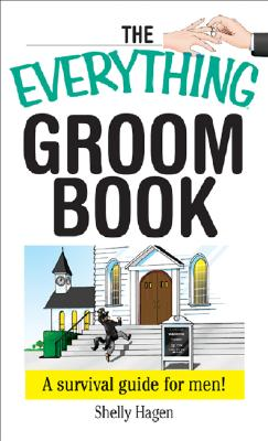 Image for The Everything Groom Book: A Survival Guide for Men!